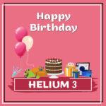 Helium 3 Birthday Surprise