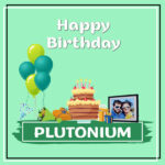 Plutonium Birthday Surprise