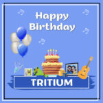 Tritium Birthday Surprise