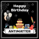 Antimatter Birthday surprise