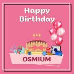 Osmium Birthday Surprise