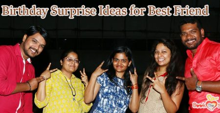 Birthday Surprise Ideas for Best Friend