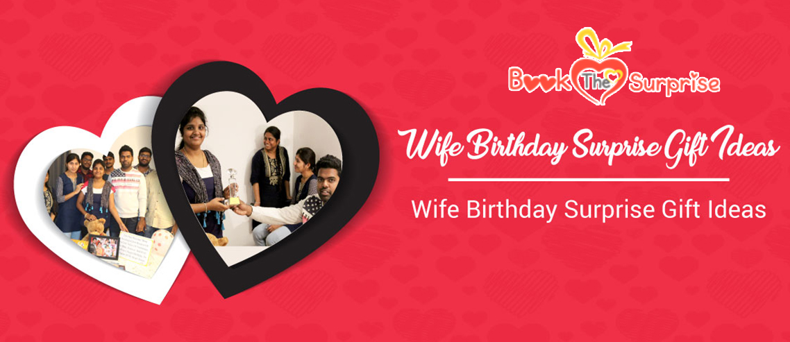 wife birthday surprise gift ideas