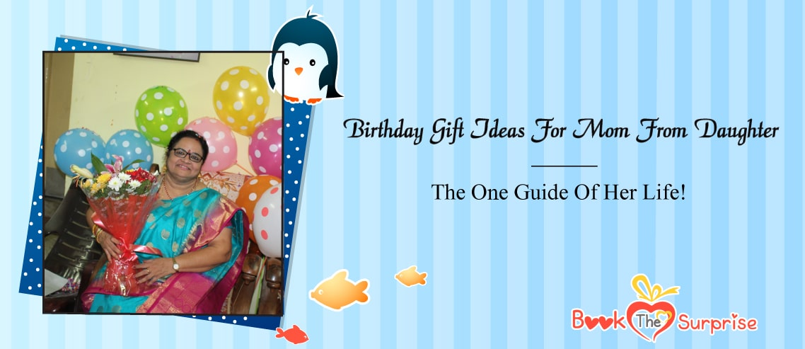 Birthday Gift Ideas For Mom From Daughter The One Guide Of Her Life