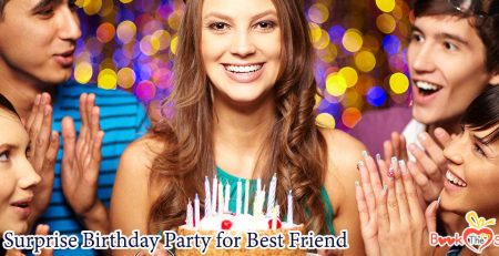 ideas for surprise birthday party for best friend