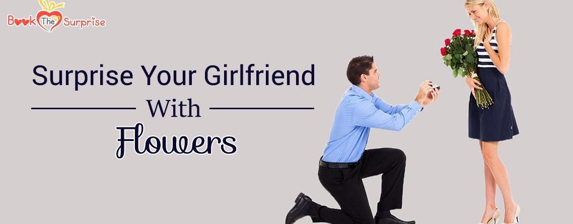 surprise your girlfriend with flowers