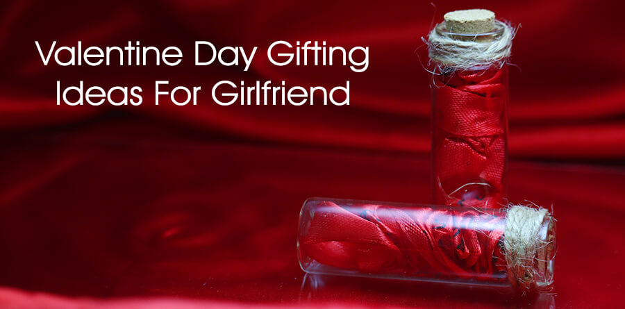 Valentines Day Gifts for Your Girlfriend