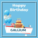Gallium Birthday Surprise