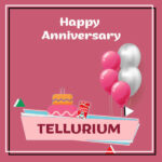 Tellurium Anniversary Surprise