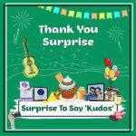 Surprise To Say 'Kudos'