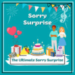 The Ultimate Sorry Surprise