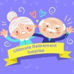 Ultimate Retirement Surprise
