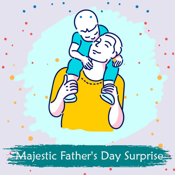 Majestic Father's Day Surprise